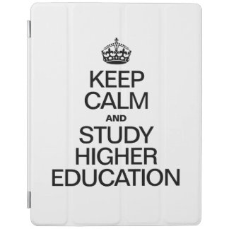 KEEP CALM AND STUDY HIGHER EDUCATION iPad COVER