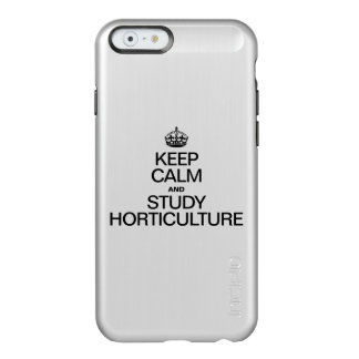 KEEP CALM AND STUDY HORTICULTURE INCIPIO FEATHER® SHINE iPhone 6 CASE