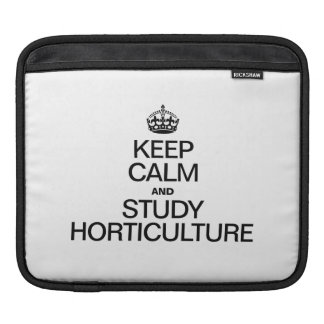 KEEP CALM AND STUDY HORTICULTURE SLEEVE FOR iPads