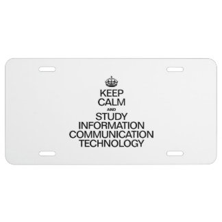 KEEP CALM AND STUDY INFORMATION COMMUNICATION TECH LICENSE PLATE