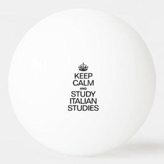 KEEP CALM AND STUDY INTALIAN STUDIES PING PONG BALL