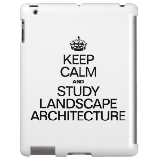 KEEP CALM AND STUDY LANDSCAPE ARCHITECTURE iPad CASE