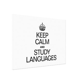 KEEP CALM AND STUDY LANGUAGES GALLERY WRAP CANVAS