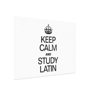 KEEP CALM AND STUDY LATIN GALLERY WRAP CANVAS
