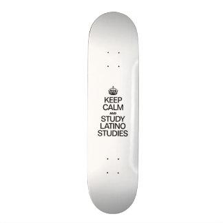 KEEP CALM AND STUDY LATINO STUDIES SKATE BOARD DECK