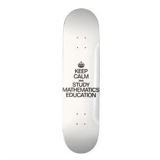 KEEP CALM AND STUDY MATHEMATICS EDUCATION SKATE BOARD