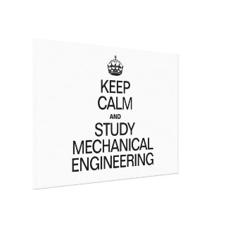 KEEP CALM AND STUDY MECHANICAL ENGINEERING STRETCHED CANVAS PRINTS