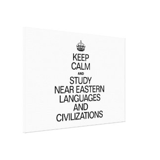 KEEP CALM AND STUDY NEAR EASTERN LANGUAGES AND CIV GALLERY WRAP CANVAS