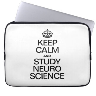 KEEP CALM AND STUDY NEURO SCIENCE LAPTOP SLEEVE