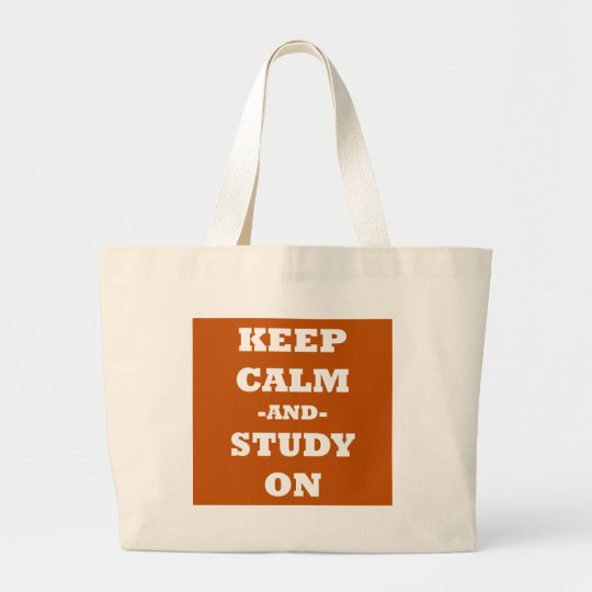 Keep Calm And Study On Large Tote Bag