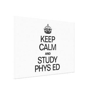 KEEP CALM AND STUDY PHYS ED CANVAS PRINT