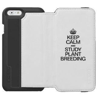 KEEP CALM AND STUDY PLANT BREEDING INCIPIO WATSON™ iPhone 6 WALLET CASE