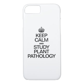 KEEP CALM AND STUDY PLANT PATHOLOGY iPhone 7 CASE