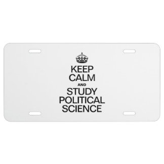 KEEP CALM AND STUDY POLITICAL SCIENCE LICENSE PLATE