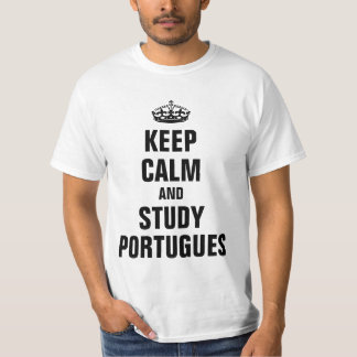 Keep calm and study Portugues  (Portuguese) T-Shirt