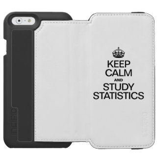 KEEP CALM AND STUDY STATISTICS INCIPIO WATSON™ iPhone 6 WALLET CASE