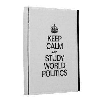 KEEP CALM AND STUDY WORLD POLITICS iPad FOLIO COVERS