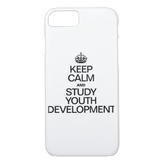 KEEP CALM AND STUDY YOUTH DEVELOPMENT iPhone 7 CASE