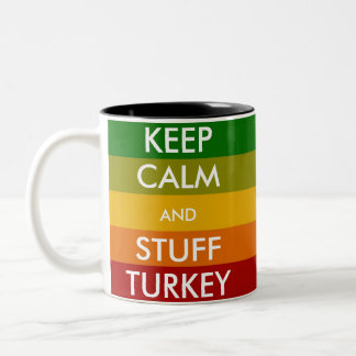 KEEP CALM and STUFF TURKEY Two-Tone Coffee Mug
