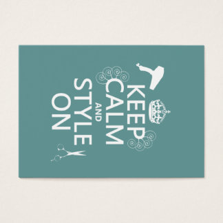 Keep Calm and Style On (any background color)