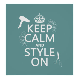 Keep Calm and Style On (any background color) Poster