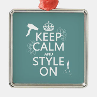 Keep Calm and Style On (any background color) Silver-Colored Square Decoration