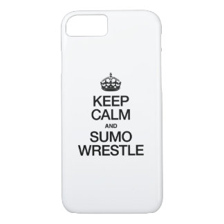 KEEP CALM AND SUMO WRESTLE iPhone 7 CASE