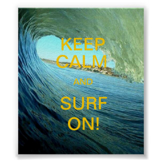 Keep Calm And Surf On! Poster
