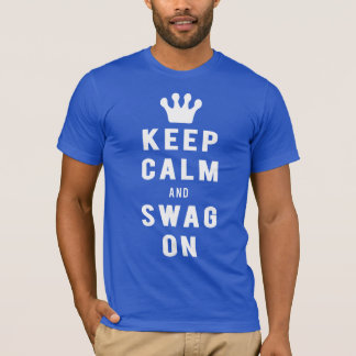 Keep Calm And Swag On [Fresh Threads] T-Shirt