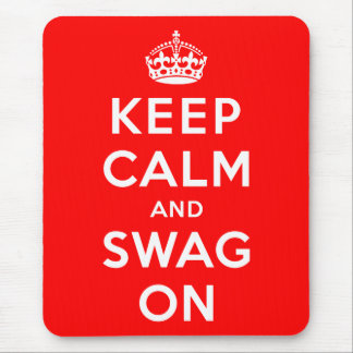 Keep Calm and Swag On Mouse Mat