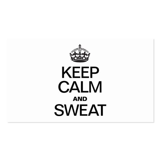 KEEP CALM AND SWEAT BUSINESS CARD TEMPLATE