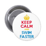 KEEP CALM and SWIM FASTER 6 Cm Round Badge