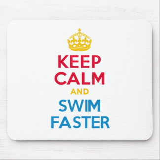 KEEP CALM and SWIM FASTER Mousemat