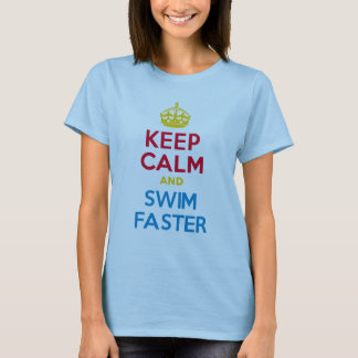 KEEP CALM and SWIM FASTER T-Shirt