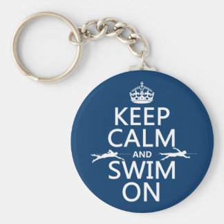 Keep Calm and Swim On (in any color) Basic Round Button Key Ring