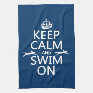 Keep Calm and Swim On (in any color) Hand Towel