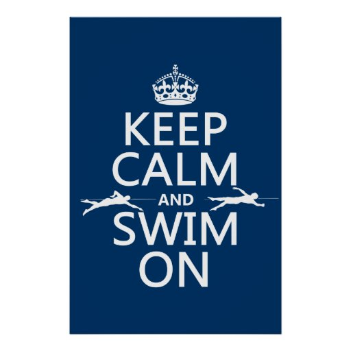 Keep Calm and Swim On (in any color) Posters