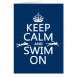 Keep Calm and Swim On (in any colour) Card