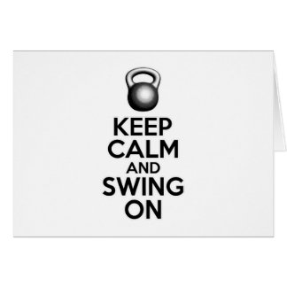Keep Calm and Swing On Card