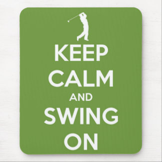 Keep Calm and Swing On Green Mouse Pads