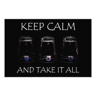 Keep calm and take it all photo
