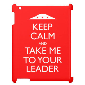 Keep Calm and Take me to your leader iPad Case