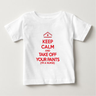 Keep Calm and Take Off Your Pants Baby T-Shirt