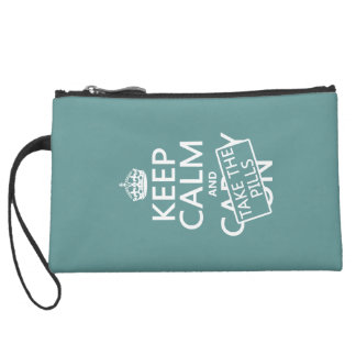 Keep Calm and Take The Pills (in all colors) Suede Wristlet