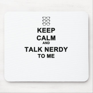 Keep calm and talk nerdy to me mouse pad
