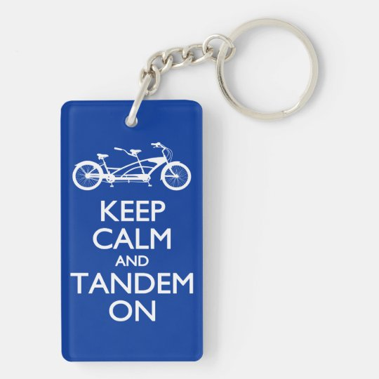 Keep Calm and Tandem On Key Ring