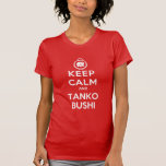 Keep Calm and Tanko Bushi Tee Shirts
