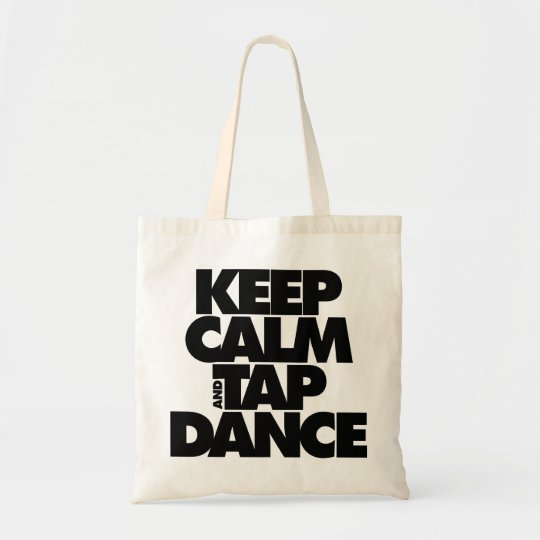 Keep Calm and Tap Dance Tote Bag