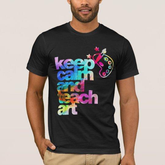 keep calm and teach art T-Shirt