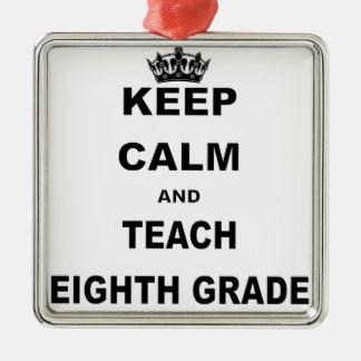 KEEP CALM AND TEACH EIGHTH GRADE CHRISTMAS ORNAMENT
